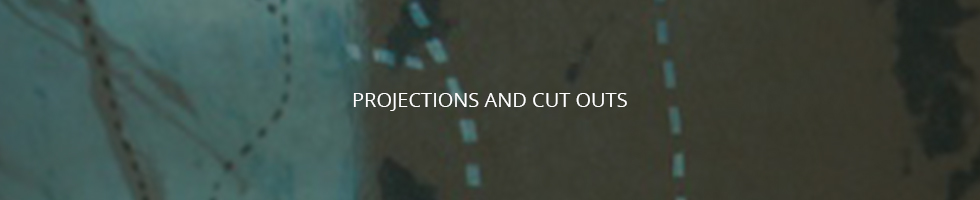 Tracy Hill - Projections and cut outs